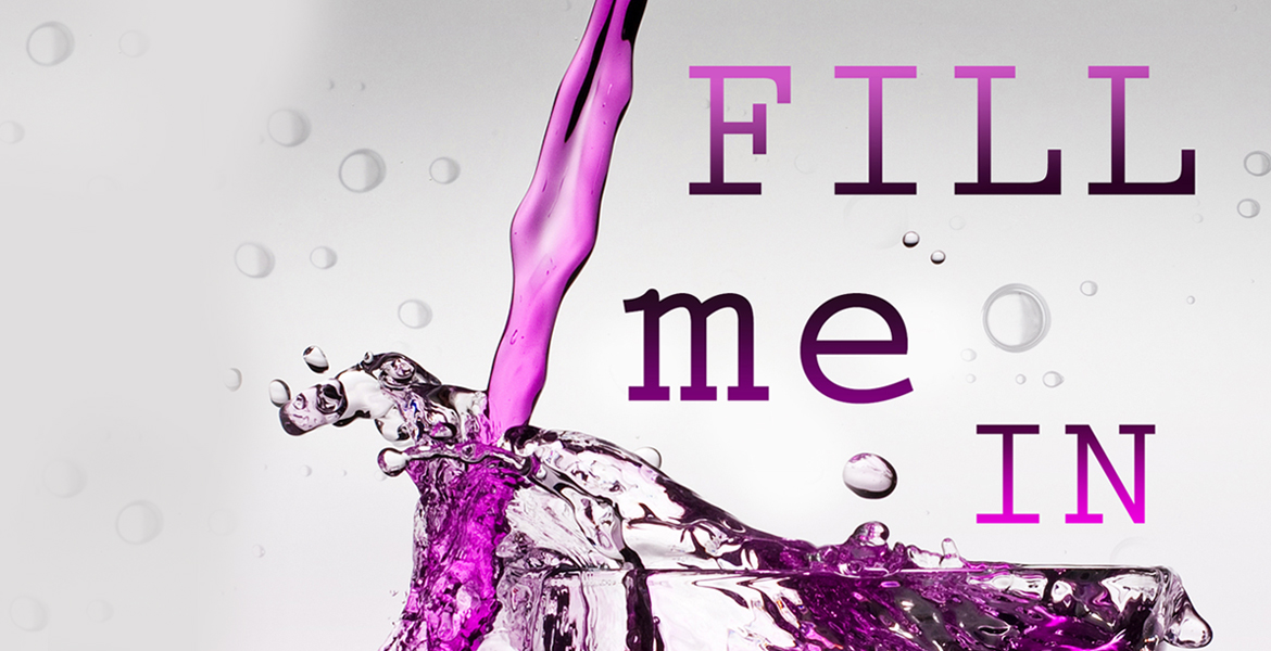 FILL ME IN: Book Two in the LIQUID Series by Author S A Healey